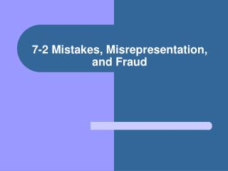 7-2 Mistakes, Misrepresentation, and Fraud