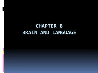 Chapter 8   Brain and Language