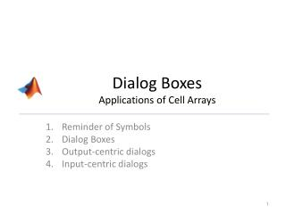 Dialog Boxes Applications of  Cell Arrays