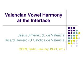 Valencian Vowel Harmony at the Interface