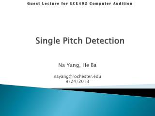 Guest  Lecture  for  ECE492  Computer  Audition Single Pitch Detection