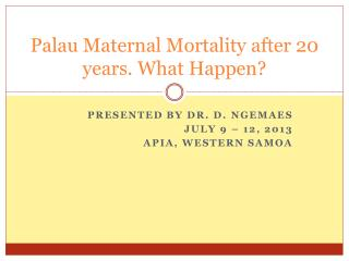 Palau Maternal Mortality after 20 years. What Happen?
