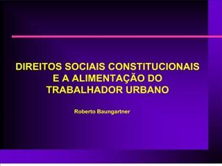 DIREITOS SOCIAIS CONSTITUCIONAIS E A ALIMENTA