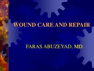 WOUND CARE AND REPAIR