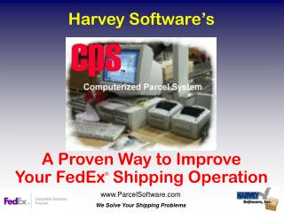 Harvey Software's A Proven Way to Improve Your FedEx ® Shipping Operation