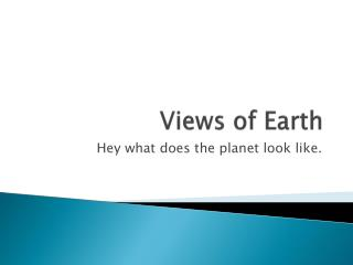 Views of Earth