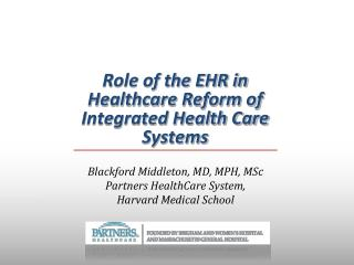 Role of the EHR in Healthcare Reform of Integrated Health Care Systems