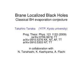 Brane Localized Black  Holes Classical BH evaporation conjecture