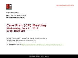 Care Plan (CP) Meeting  Wednesday, July 11, 2012 1700-1830 EDT