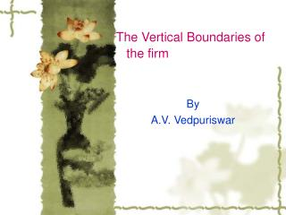 The Vertical boundaries of the firm