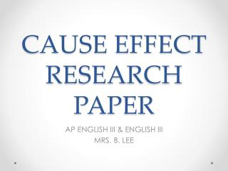 CAUSE EFFECT  RESEARCH PAPER