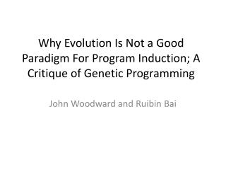Why Evolution Is Not a Good Paradigm For Program Induction; A Critique of Genetic Programming