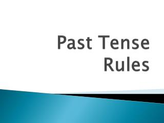 Past  Tense Rules