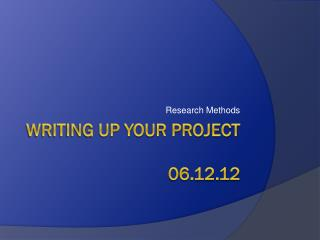 Writing up your project 06.12.12