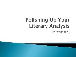 Polishing Up Your Literary Analysis