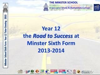 Year 12 the  Road to Success  at Minster Sixth Form 2013-2014