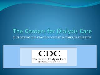 The Centers for Dialysis Care