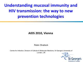 Understanding mucosal immunity and HIV transmission: the way to new prevention technologies