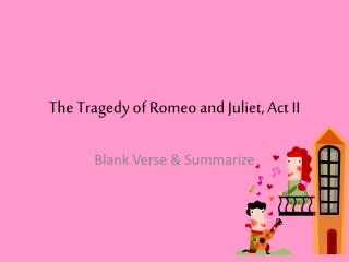 The Tragedy of Romeo and Juliet, Act II