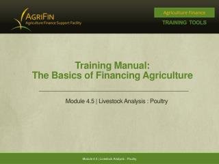 Training Manual: The Basics of Financing Agriculture