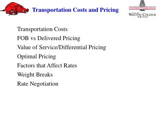Transportation Costs FOB vs Delivered Pricing Value of Service/Differential Pricing