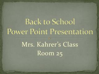 Back to School  Power Point Presentation