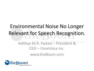 Environmental Noise No Longer Relevant for Speech Recognition.