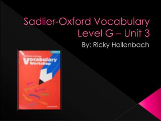 Sadlier-Oxford Vocabulary Level G – Unit 3