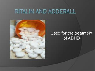 Ritalin and Adderall