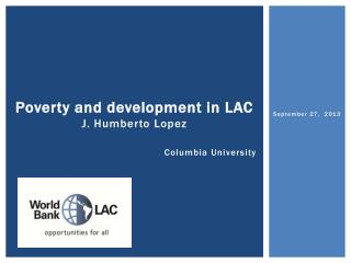 Poverty and development in LAC J.  Humberto  Lopez