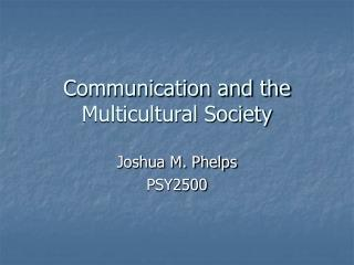 Communication and the Multicultural Society
