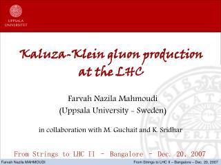Kaluza-Klein gluon production at the LHC