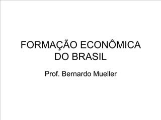 FORMA  O ECON MICA DO BRASIL