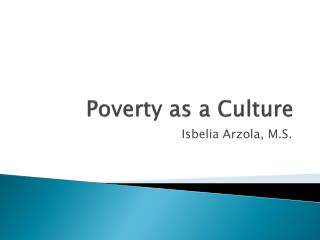 Poverty as a Culture