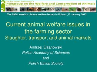 Current animal welfare issues in the farming sector Slaughter, transport and animal markets