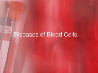 Diseases of Blood Cells
