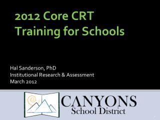 2012  Core CRT Training for Schools