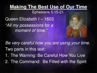 Making The Best Use of Our Time Ephesians 5:15-21