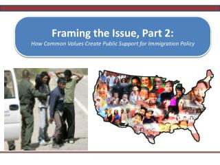Framing the Issue, Part 2:  How Common Values Create Public Support for Immigration Policy
