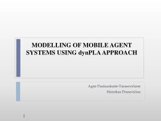 MODELLING OF MOBILE AGENT SYSTEMS USING  dynPLA  APPROACH