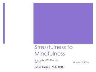 Stressfulness to Mindfulness