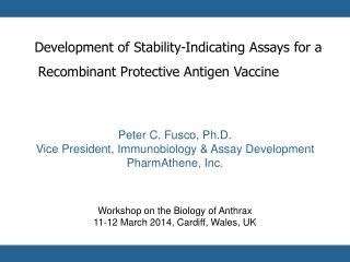 Peter C. Fusco, Ph.D. Vice President, Immunobiology & Assay Development PharmAthene, Inc.