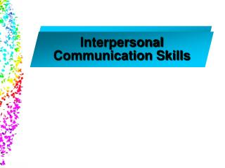 Interpersonal Communication Skills