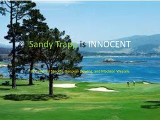 Sandy Trapp  is INNOCENT
