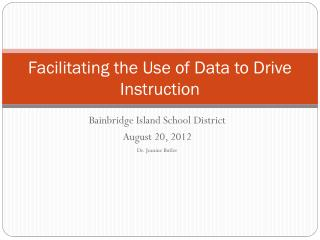Facilitating the Use of Data to Drive Instruction