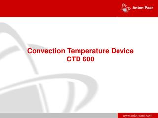 Convection Temperature Device CTD 600