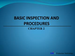 BASIC INSPECTION AND PROCEDURES