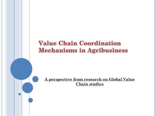 Value Chain Coordination Mechanisms in Agribusiness