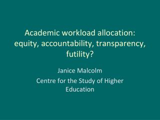 Academic workload allocation: equity, accountability, transparency, futility?