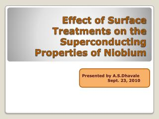 Effect of Surface Treatments on the Superconducting Properties of Niobium